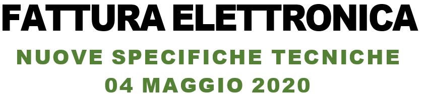 Fattura Elettronica – Nuove specifiche tecniche dal 4 maggio 2020